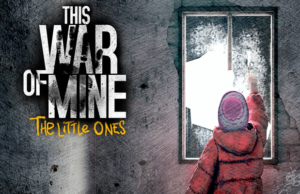 Read more about the article Solution pour This War of Mine The Little Ones