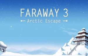 solution pour Faraway 3 Arctic Escape a