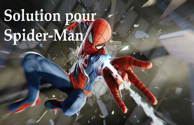 solution pour Spider-Man a