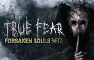 solution pour True Fear Forsaken Souls Part 2 a