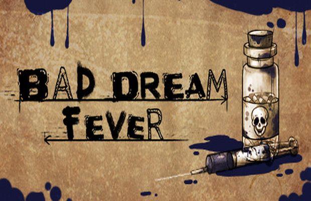 solution pour Bad Dream Fever a