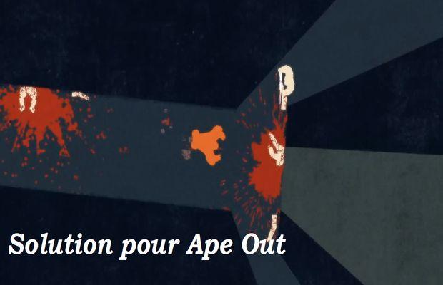 solution pour Ape Out b