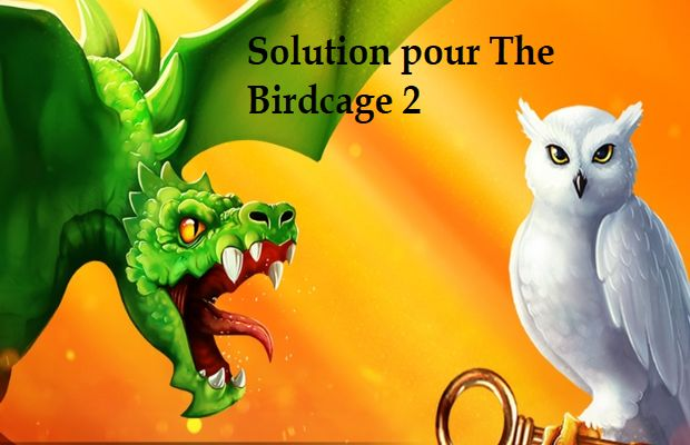 solution pour The Birdcage 2 a