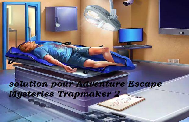 solution pour Adventure Escape Mysteries Trapmaker 2 b