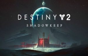 solution pour Destiny 2 Shadowkeep a